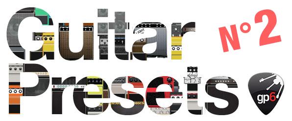 17 nouveaux presets de guitare GP6 à télécharger