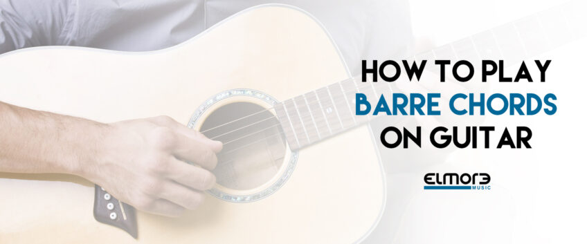 How To Play Barre Chords on Guitar