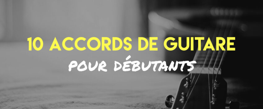 10 accords de guitare faciles pour débutants