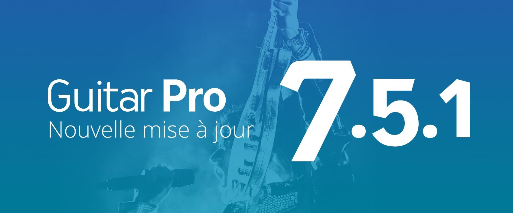 Guitar Pro 7.5.1 est disponible