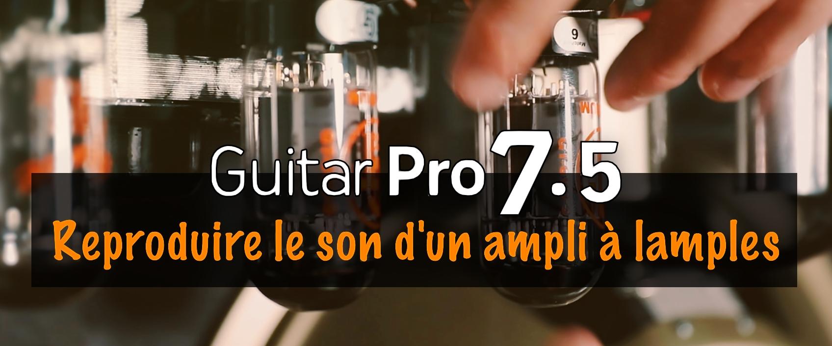 La sonorité d'un ampli à lampes dans Guitar Pro