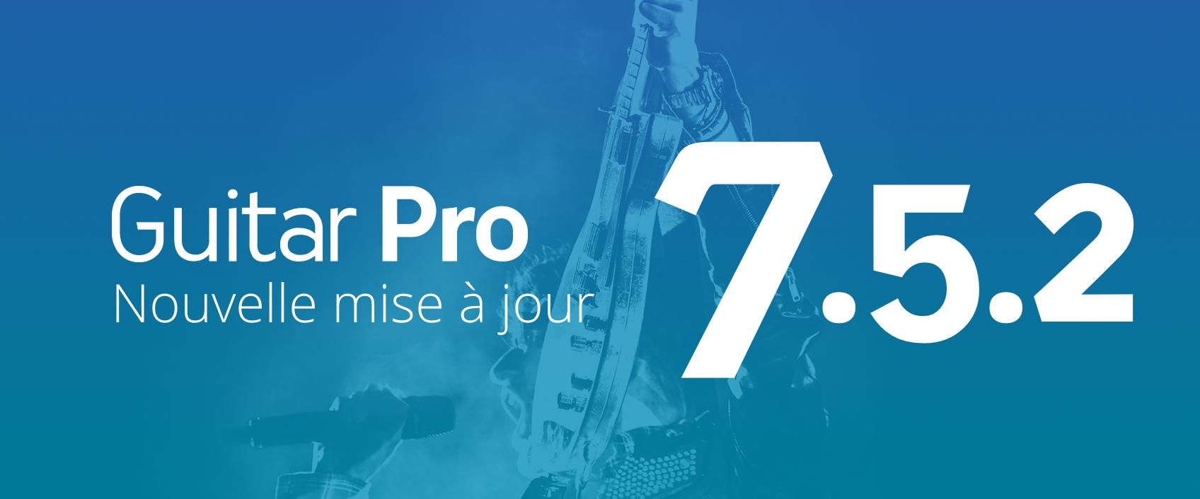 Guitar Pro 7.5.2 est disponible