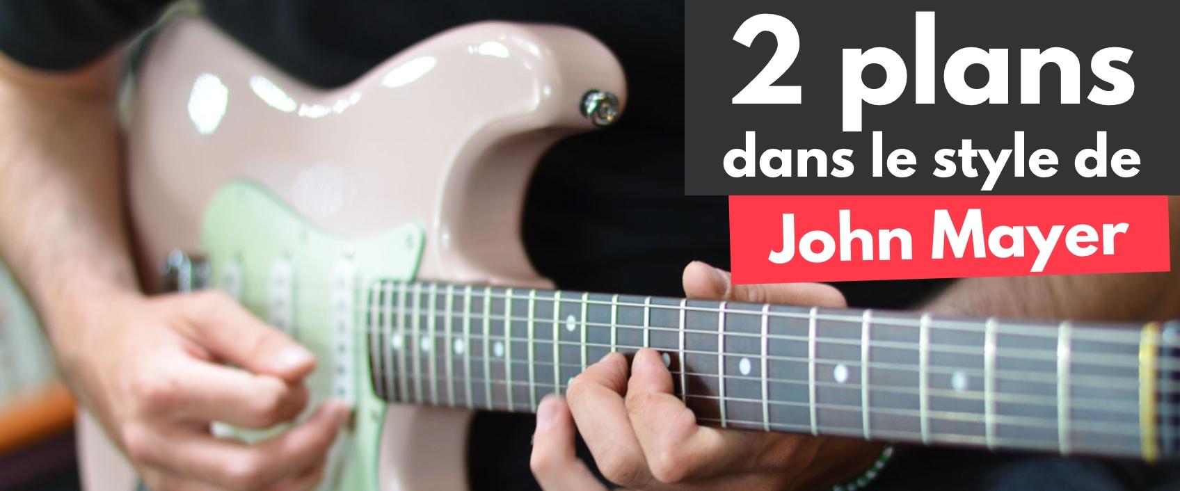 Jouez 2 plans dans le style de John Mayer