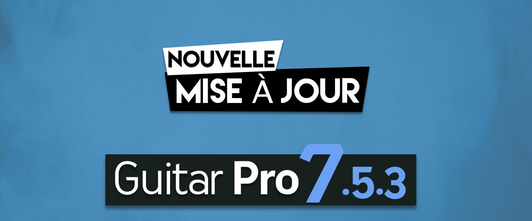 Guitar Pro 7.5.3 est disponible