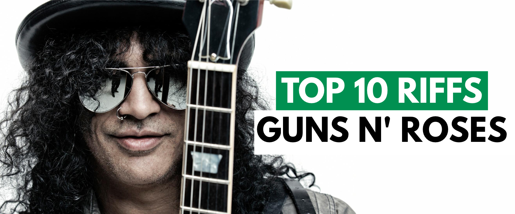 [FREE TABLATURES] Top 10 Guns N' Roses Riffs