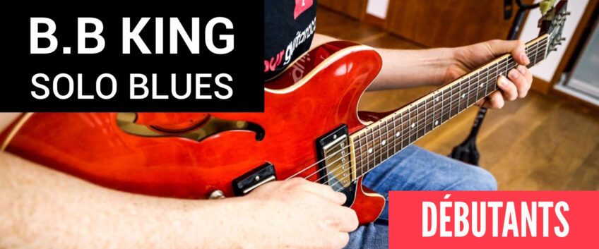 [Plans de Blues faciles] Solo dans le style de B.B King