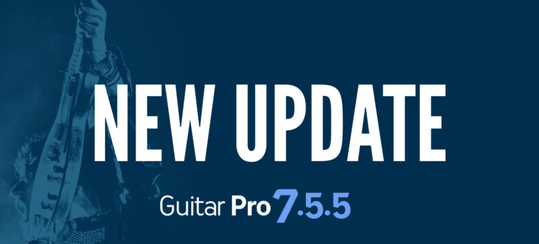 Guitar Pro 7.5.5 now available!