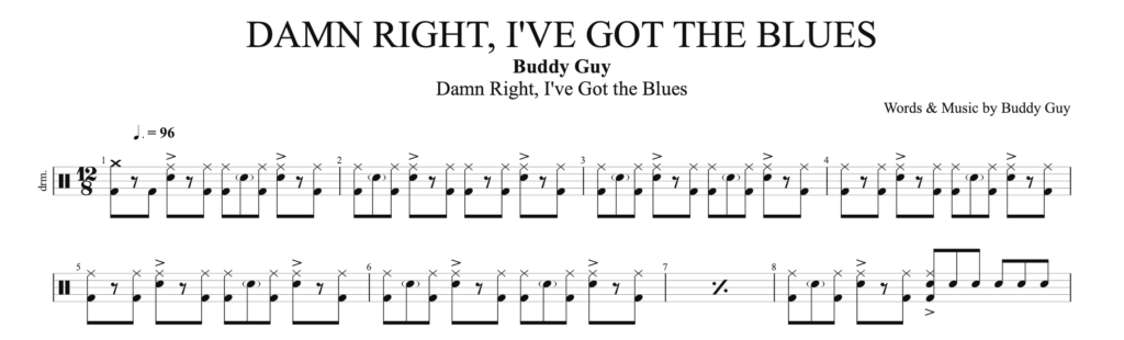 The score drums for Damn Right, I've Got the Blues by Buddy Guy.